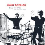 Cover for Irwin Bazelon: Bazz Ma Tazz