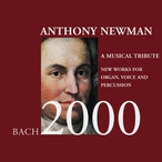 Cover for Anthony Newman: Bach 2000-A Tribute
