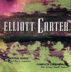 Cover for Elliott Carter: Orchestral Songs &  Choral Works