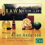 Cover for Drawn from Life - Music of Allen Anderson
