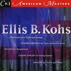 Cover for Ellis B. Kohs: Music for Keyboards and Strings
