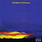Cover for Margaret Brouwer: Crosswinds