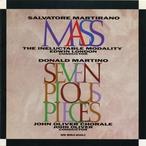 Cover for Martirano, Salvatore: Mass/Martino, Donald: Seven Pious Pieces